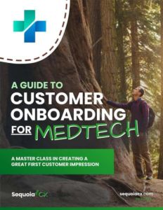 A Guide To Customer Onboarding For MedTech | SequoiaCX