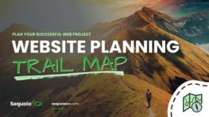 Website Planning Trail Map | SequoiaCX